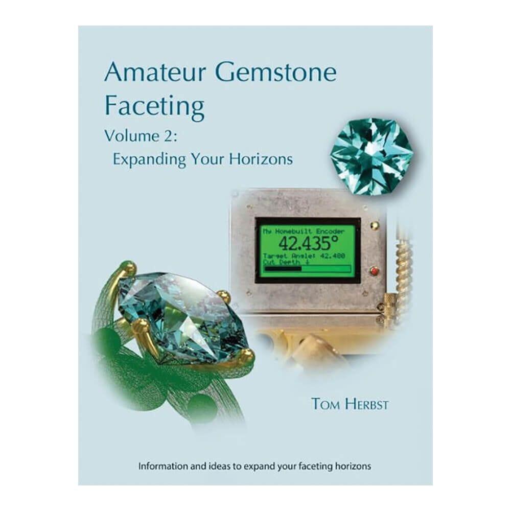 Amateur Gemstone Faceting Volume 2